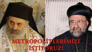Hristiyanlar Metropolitlerin akıbetini öğrenmek istiyor