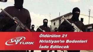 Öldürülen 21 Hristiyan'ın Bedenleri İade Edilecek