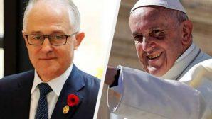 Avustralya Başbakanı, Papa Françesko'ya Çağrıda Bulundu!