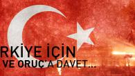 Türkiye için Dua ve Oruç'a davet…