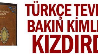 Türkçe Tevrat Bakın Kimleri Kızdırdı