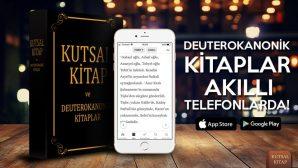 Deuterokanonik Kitaplar Akıllı Telefonlarda!