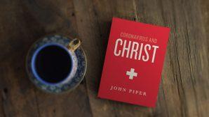 """John Piper, """"Koronavirüs ve Mesih"""" Adlı Bir Kitap Yazdı"""