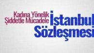 Türkiye'de Kadın Cinayetleri Sonrası Sık Sık Gündeme Gelen 'İstanbul Sözleşmesi' Nedir ve Ne Öngörüyor?