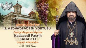 Türkiye Ermenileri Patriği Kadasetli Patrik Sahak II, Vakıflıköy'de Meryem Ana Yortusu'na Katılacak