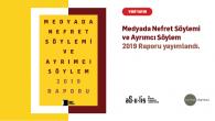 'Medyada Nefret Söylemi 2019' Raporu Yayınlandı
